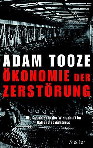 9783886808571: Ökonomie der Zerstörung: Die Geschichte der Wirtschaft im Nationalsozialismus