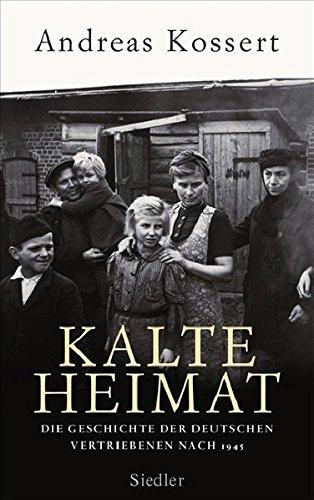9783886808618: Kalte Heimat: Die Geschichte der deutschen Vertriebenen nach 1945