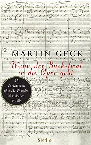 9783886808960: Wenn der Buckelwal in die Oper geht: 33 Variationen uber die Wunder klassischer Musik