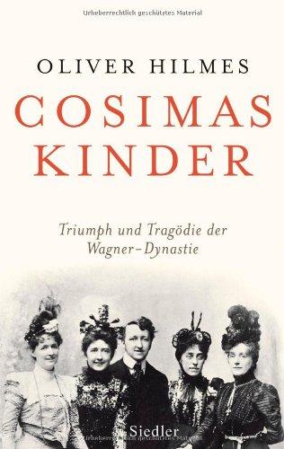 9783886808991: Cosimas Kinder: Triumph und Tragödie der Wagner-Dynastie