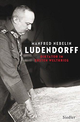 9783886809653: Ludendorff: Diktator im Ersten Weltkrieg
