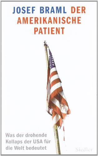 9783886809981: Der amerikanische Patient: Was der drohende Kollaps der USA für die Welt bedeutet