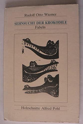 Sehnsucht der Krokodile (Livre en allemand): Wiemer, Rudolf Otto