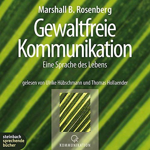 9783886983827: Gewaltfreie Kommunikation. Eine Sprache des Lebens. 4 CDs