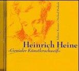 'Genialer Künstlerschweiß': Heine, Heinrich
