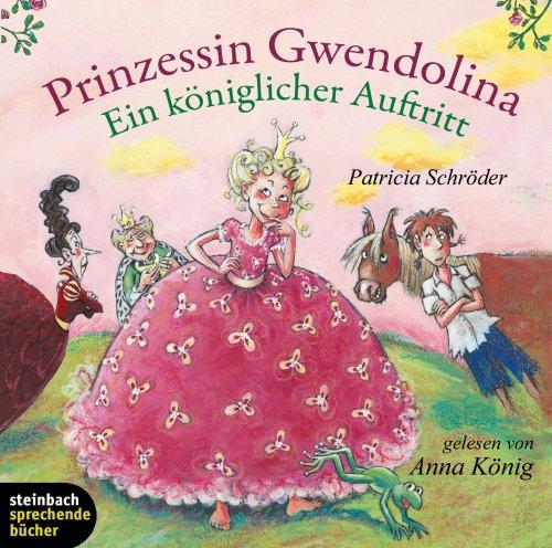 9783886986392: Prinzessin Gwendolina. Ein königlicher Auftritt. Das erste Abenteuer der frechsten Prinzessin im Universum. 2 CDs