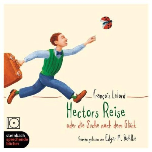 Francois Lelord| Hectors Reise 4 CDs -