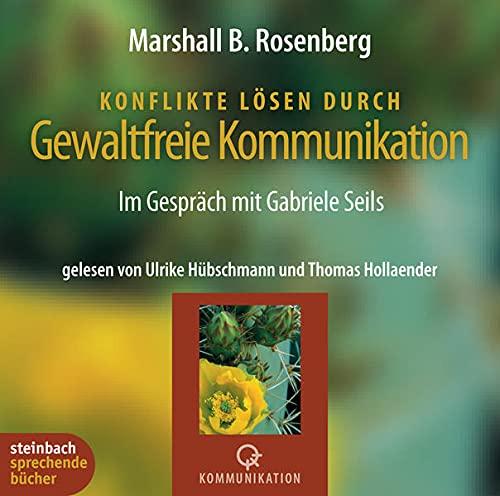 9783886989232: Konflikte lösen durch gewaltfreie Kommunikation. Im Gespräch mit Gabriele Seils. 4 CDs