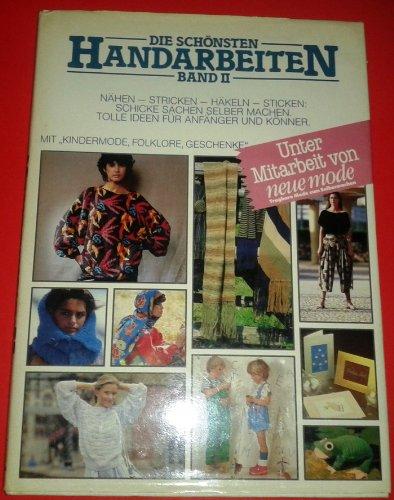 9783887030063: Die schönsten Handarbeiten Band II. Nähen-Stricken-Häkeln-Stricken.