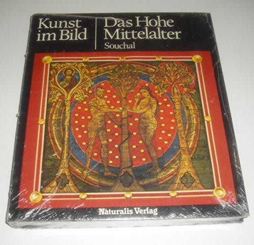 Kunst im Bild: Das hohe Mittelalter [Gebundene Ausgabe] by Souchal, Francois