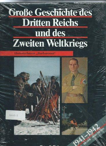 9783887038076: Gro�e Geschichte des Dritten Reichs und des Zweiten Weltkriegs: Unternehmen Barbarossa 1941-1942. Texte, Bilder, Dokumente