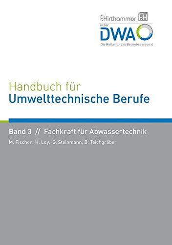 Handbuch für Umwelttechnische Berufe. Band 3: Fachkraft für Abwassertechnik (Hardback): Manfred ...