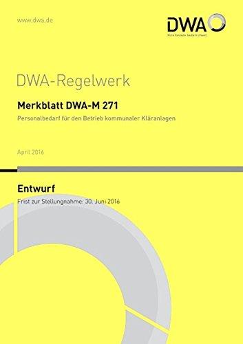 Merkblatt DWA-M 271 Personalbedarf für den Betrieb kommunaler Kläranlagen (Entwurf)