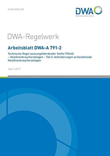 Arbeitsblatt DWA-A 791-2 Technische Regel wassergefährdender Stoffe (TRwS) - ...