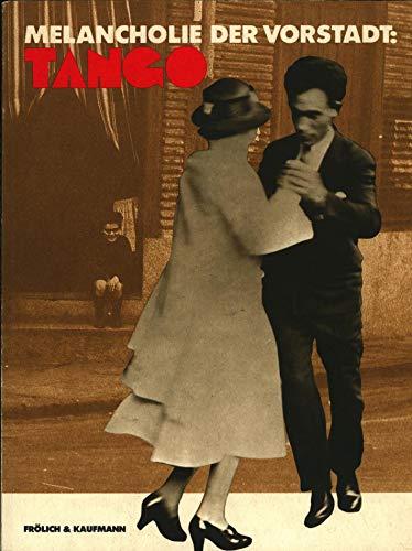 Melancholie der Vorstadt: Tango.: Castaldi, Juan Carlos, Michael Haerdter und Daniel Zelaya: