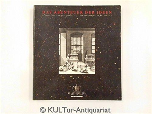 Das Abenteuer Der Ideen: Arkitektur Und Philosphie: Lampugnani, Vittorio Magnago