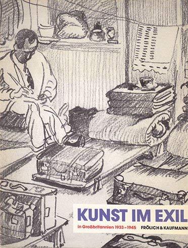 Kunst im Exil in Großbritannien 1933 - 1945. Eine Ausstellung der Neuen Gesellschaft für Bildende Kust in den Räumen der Orangerie des Schlosses Charlottenburg vom 10.1. - 23.2.1986.