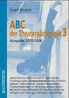 9783887351151: ABC der Theaterpädagogik 3, Ausgabe 2005/2006: Systematischer Dokumentationsnachweis der Theatergruppen, Amateurtheatervereine, Freilichtbühnen, ... Einrichtungen, Personen, Dienstleister