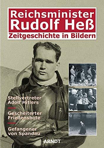 Reich Minister Rudolf Hess: Zeitgeschichte in Bildern;Stellvertreter: Rudolf Hess
