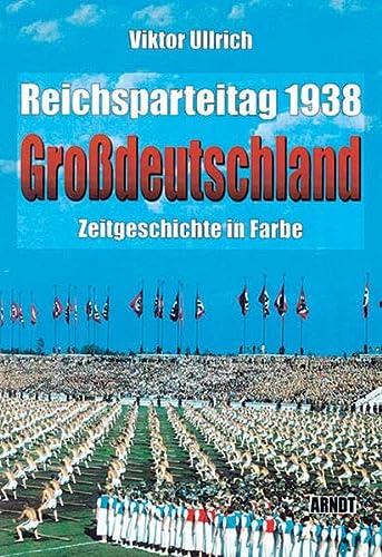 9783887410636: Reichsparteitag 1938 Grossdeutschland
