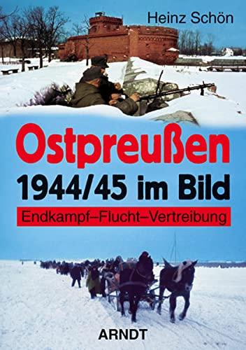 9783887410896: Ostpreußen 1944/45 im Bild: Endkampf, Flucht, Vertreibung
