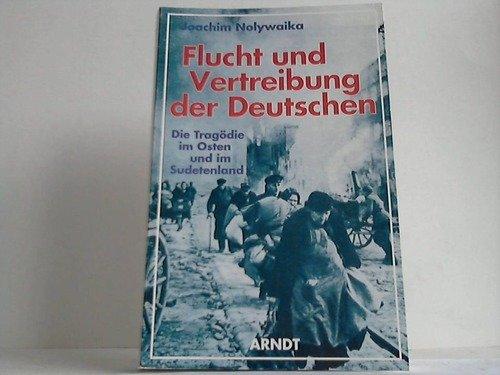 Flucht und Vertreibung der Deutschen Die Tragödie: Nolywaika Joachim