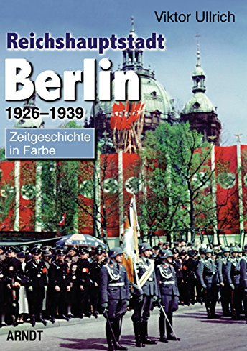 9783887412746: Reichshauptstadt Berlin. Band 1-3: 1926-1946: Ullrich, Viktor, Bd.1 : 1926-1939