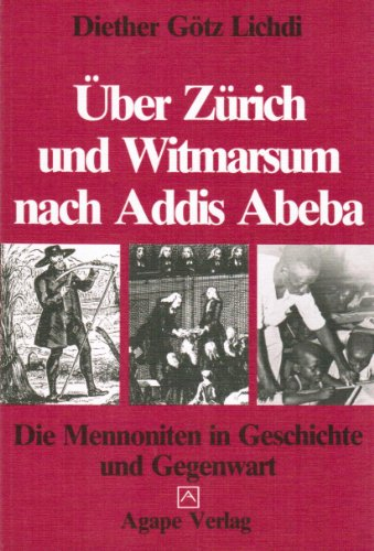 9783887444013: Über Zürich und Witmarsum nach Addis Abeba: Die Mennoniten in Geschichte und Gegenwart (German Edition)