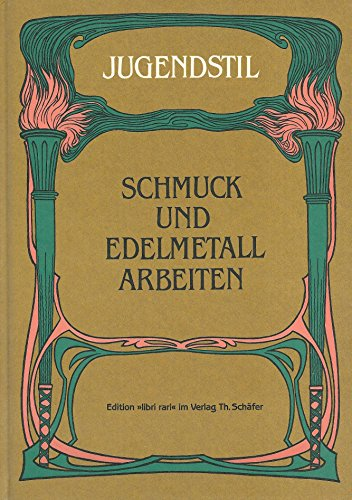 9783887461140: Schmuck und Edelmetall-Arbeiten E. Ausw. moderner Werke hervorragender dt., wie oesterr., engl. u. franz. Kuenstler. Kochs Monographien; Bd. 9Jugendstil