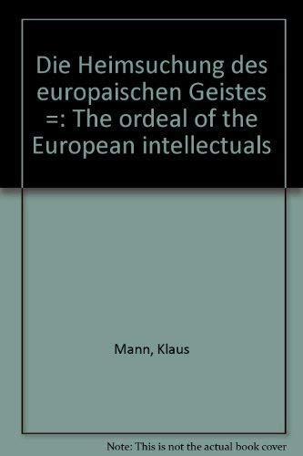 9783887470821: Die Heimsuchung des europäischen Geistes =: The ordeal of the European intellectuals (German Edition)