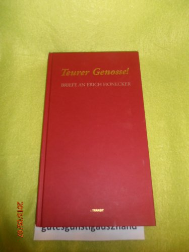 9783887470968: Teurer Genosse!: Briefe an Erich Honecker (German Edition)