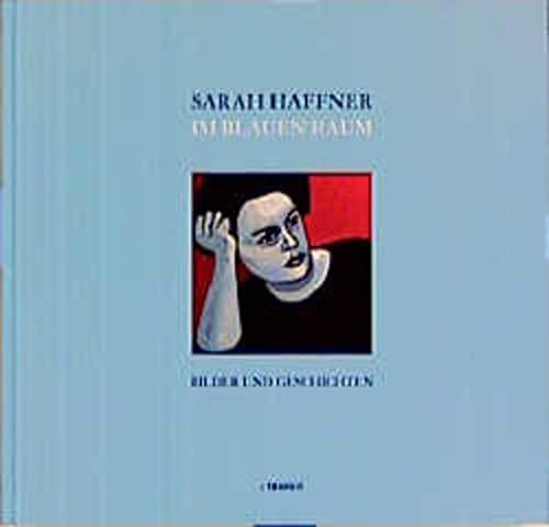 Im Blauen Raum. Bilder und Geschichten.: Haffner, Sarah: