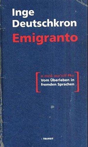 Emigranto. Vom Überleben in fremden Sprachen - Deutschkron, Inge