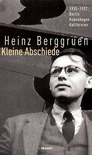 Kleine Abschiede. 1935-1937: Berlin Kopenhagen Kalifornien. -: Berggruen, Heinz