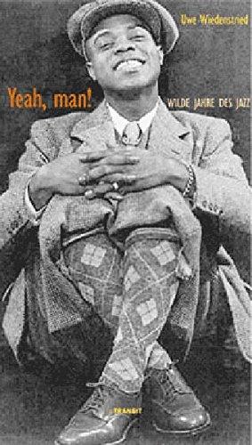 9783887472009: Yeah, Man!: Wilde Jahre des Jazz
