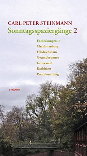 9783887472863: Sonntagsspaziergänge 2: Entdeckungen in Charlottenburg, Gesundbrunnen, Grunewald, Karlshorst, Prenzlauer Berg, Stralau