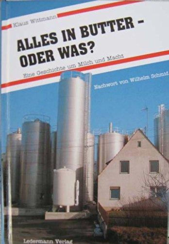 9783887480103: Alles in Butter - oder was?: Der bayerische Milchkrimi! Eine Geschichte um Milch und Macht