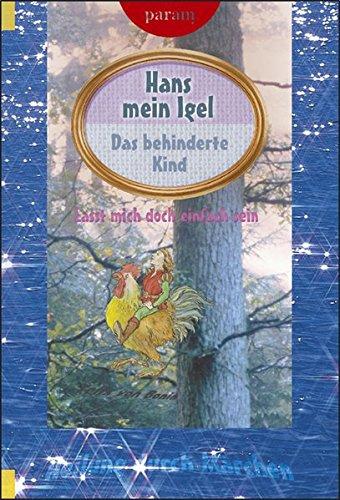 9783887552411: Hans, mein Igel: Das behinderte Kind. Lasst mich doch einfach sein