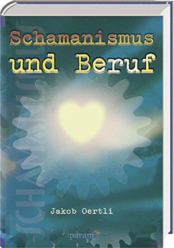 9783887552442: Schamanismus und Beruf.