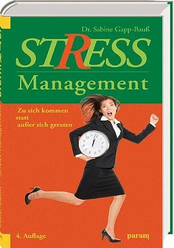 9783887552749: Stress-Management: Zu sich kommen statt außer sich geraten
