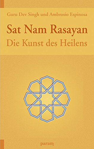9783887553142: Sat Nam Rasayan: Die Kunst des Heilens