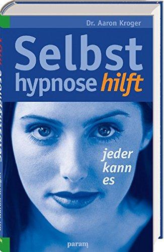 9783887553975: Selbsthypnose hilft: Jeder kann es