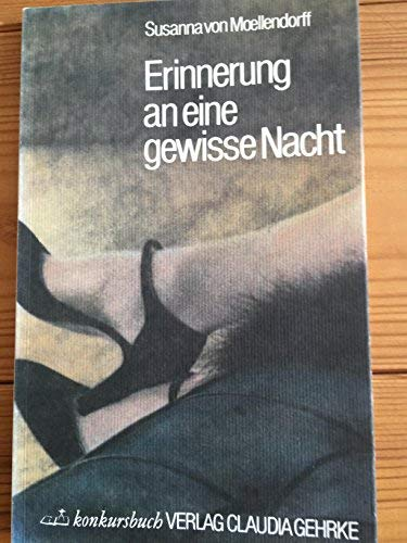 Erinnerung an eine gewisse Nacht. Erzählung mit: Moellendorff, Susanna von