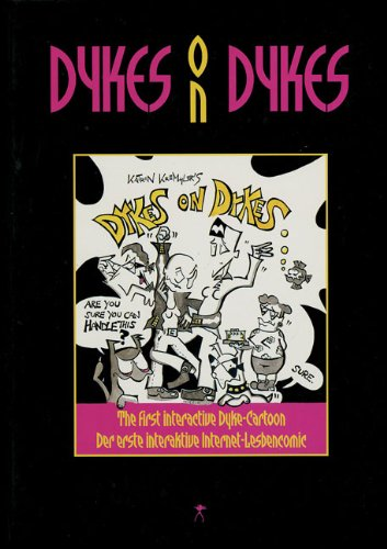 Dykes On Dykes. The first interactive Dyke-Cartoon / Der erste interaktive ...