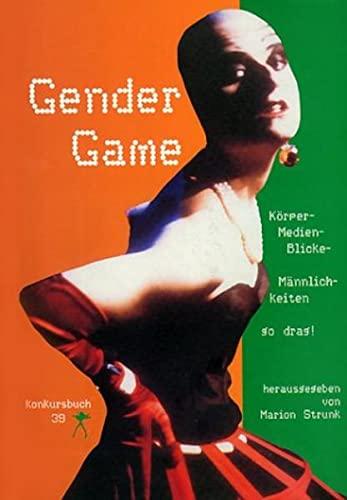 9783887692391: Gender Game: K�rper - Medien - Blicke, M�nnnlichkeiten, so drag!