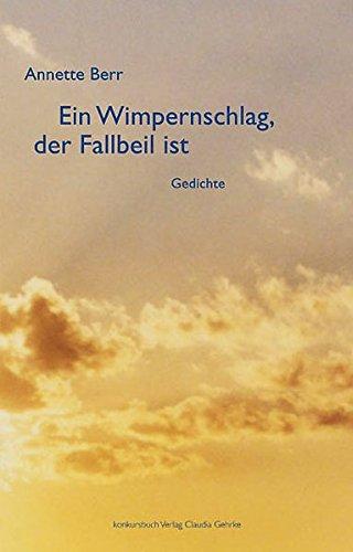 9783887693275: Ein Wimpernschlag, der Fallbeil ist: Gedichte, Lieder, Anagramme