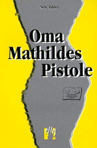 9783887696221: Oma Mathildes Pistole