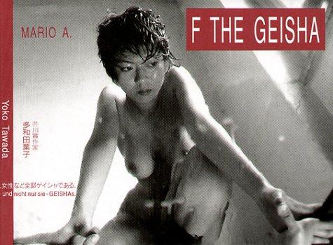 9783887697082: F the Geisha: In den Augen des Orientalismus sind n�mlich alle Japanerinnen - und nicht nur Sie Geishas