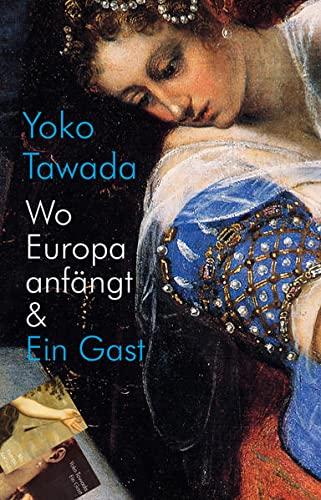 9783887697211: Wo Europa anfängt & Ein Gast
