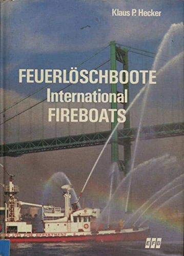 Feuerloschboote =: International fireboats (German Edition): Hecker, Klaus